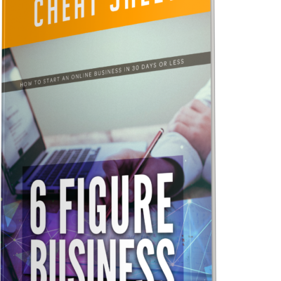 6 figure business cheatsheet